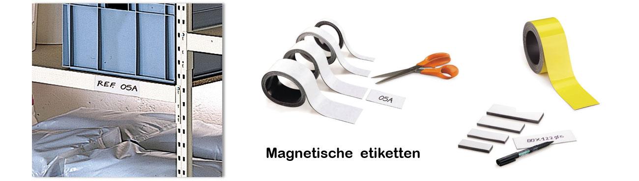 Gebruik magnetische etiketten voor bijvoorbeeld metalen rekken en machines.